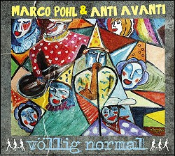 "CD ""Völlig normal"" Marco Pohl & Anti Avanti / Cover-Foto: LVC-Records, TENNEMANN media"